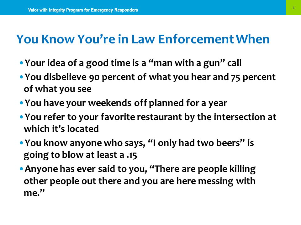 You Know You're in Law Enforcement When