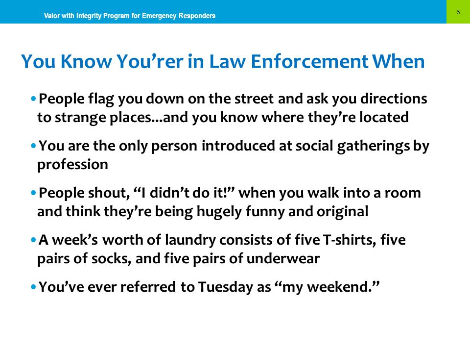 You Know You'rer in Law Enforcement When