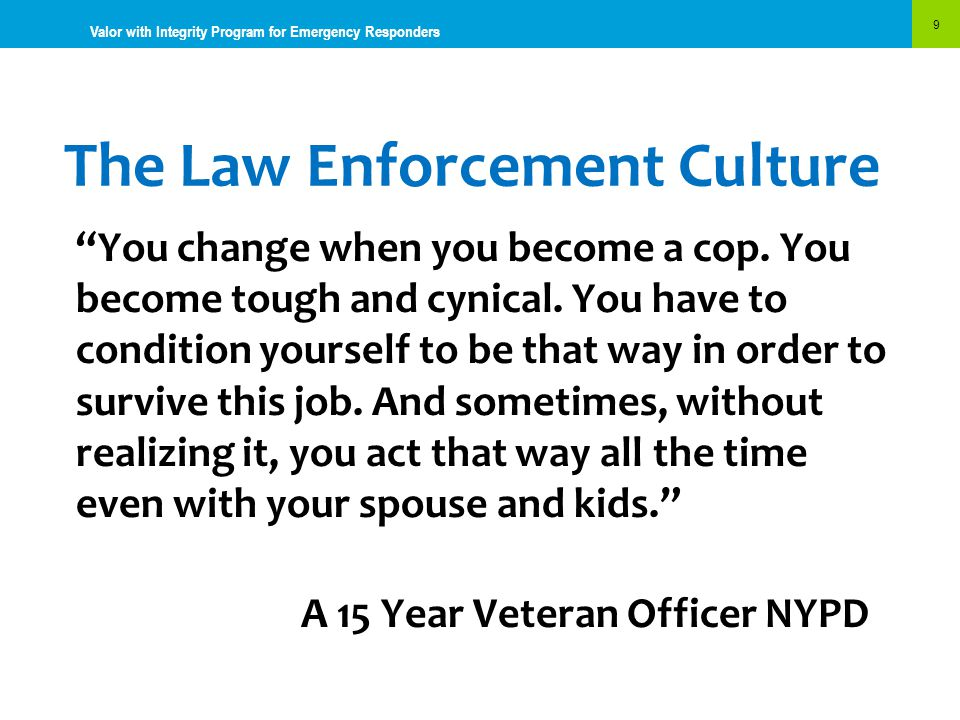The Law Enforcement Culture