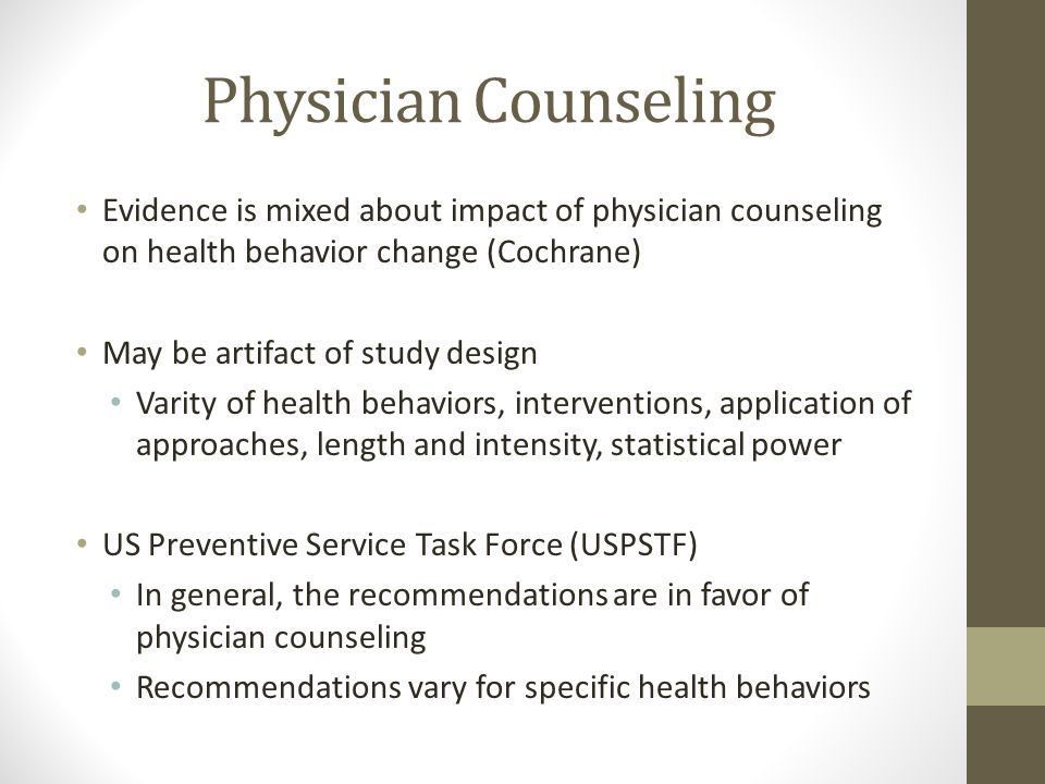 Physician Counseling Evidence is mixed about impact of physician counseling on health behavior change (Cochrane)