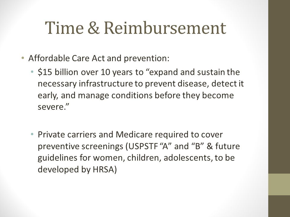 Time & Reimbursement Affordable Care Act and prevention:
