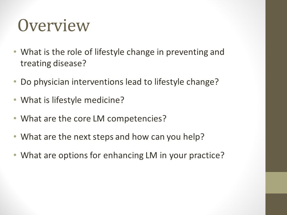 Overview What is the role of lifestyle change in preventing and treating disease Do physician interventions lead to lifestyle change