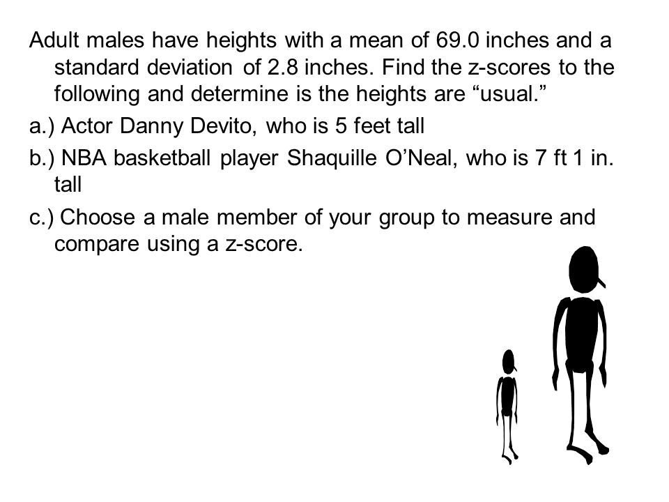 Adult males have heights with a mean of 69