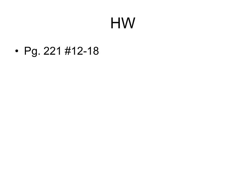 HW Pg. 221 #12-18