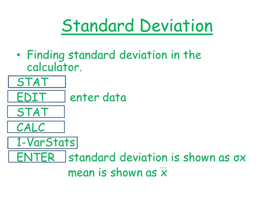 Standard Deviation Finding standard deviation in the calculator. STAT