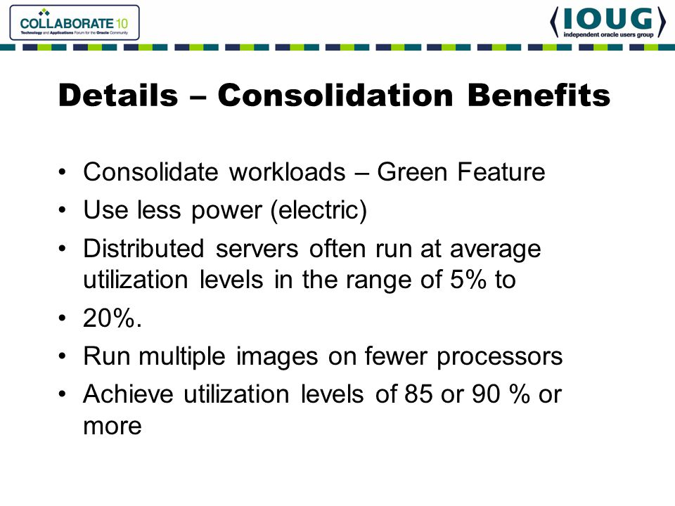 Details – Consolidation Benefits