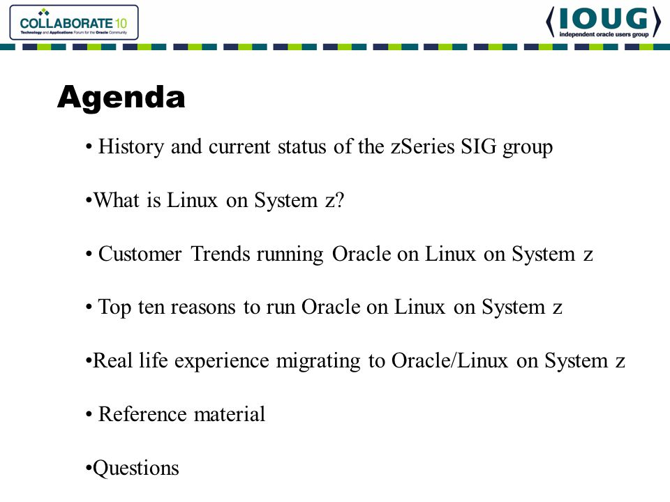 Agenda History and current status of the zSeries SIG group