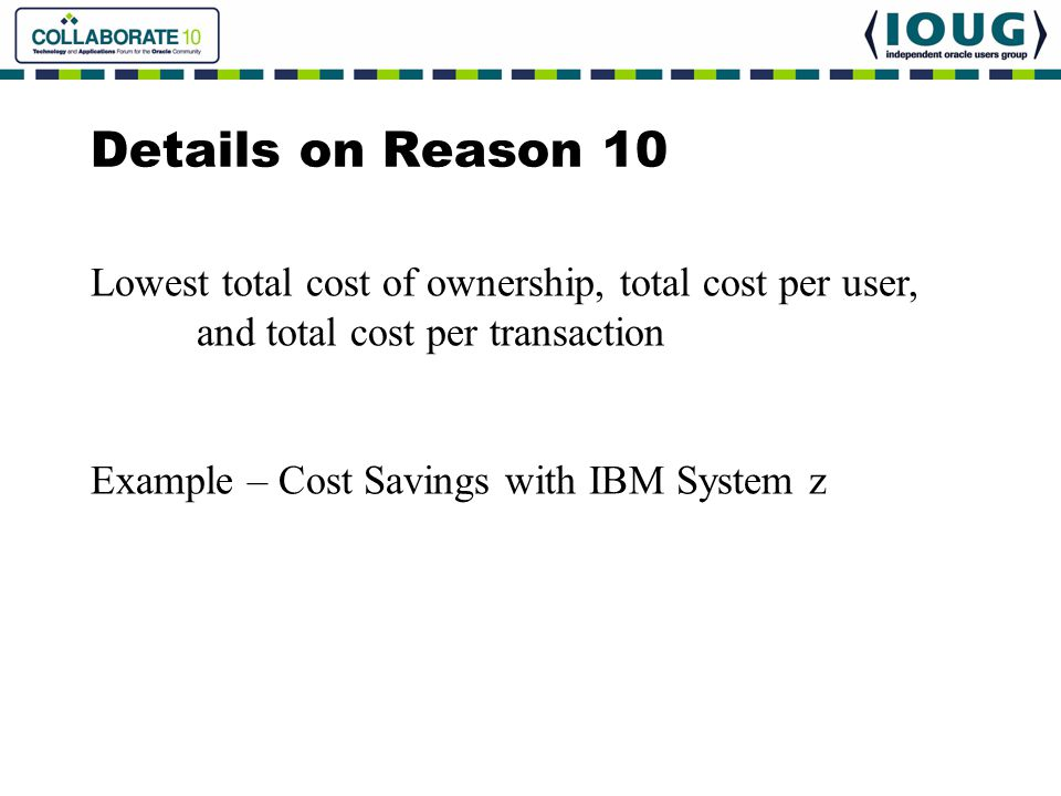 Details on Reason 10 Lowest total cost of ownership, total cost per user, and total cost per transaction.