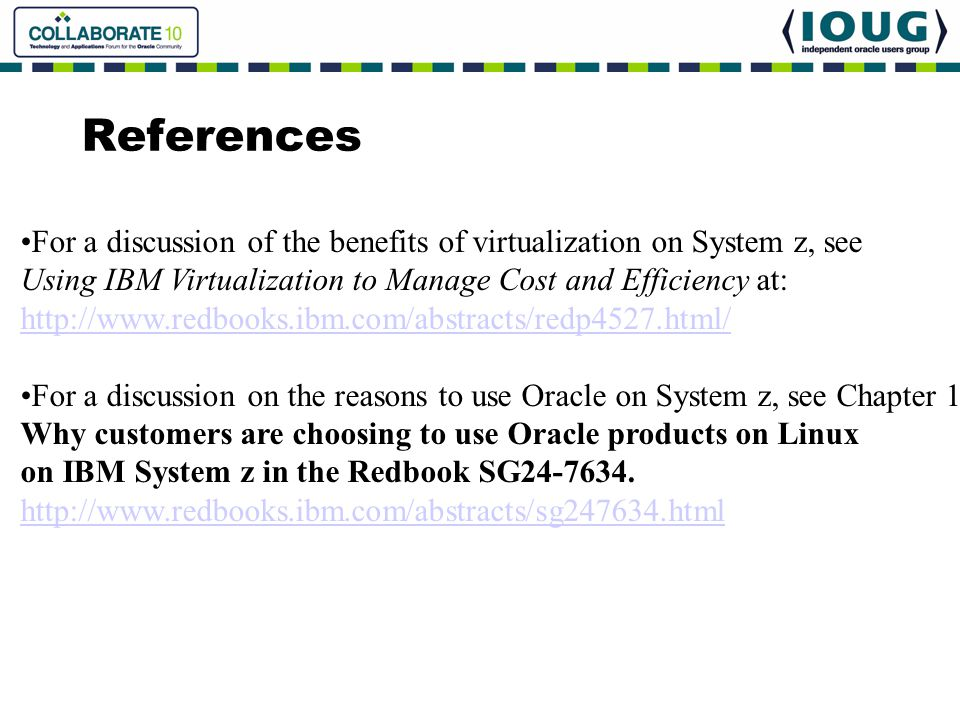 References For a discussion of the benefits of virtualization on System z, see. Using IBM Virtualization to Manage Cost and Efficiency at: