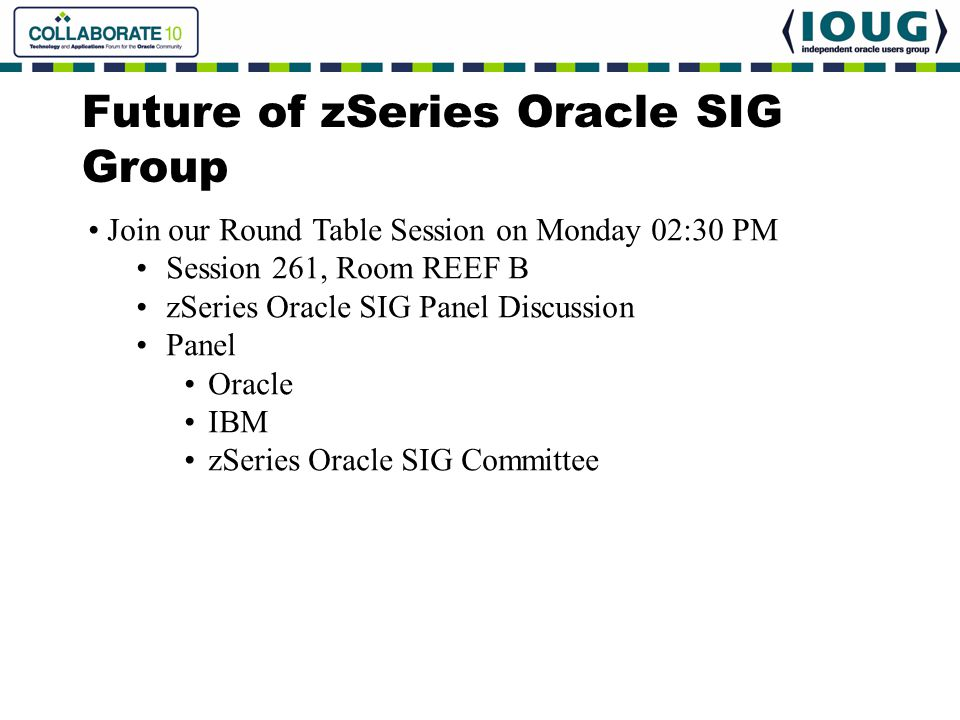 Future of zSeries Oracle SIG Group