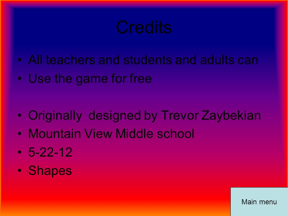 Credits All teachers and students and adults can Use the game for free