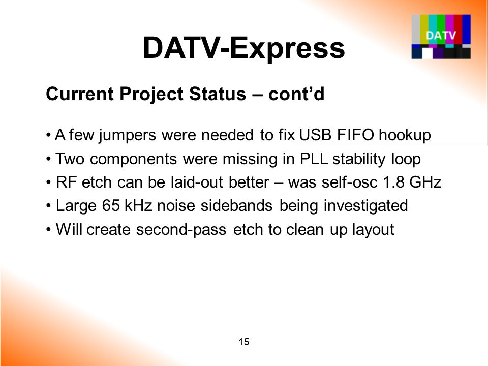 DATV-Express Current Project Status – cont'd