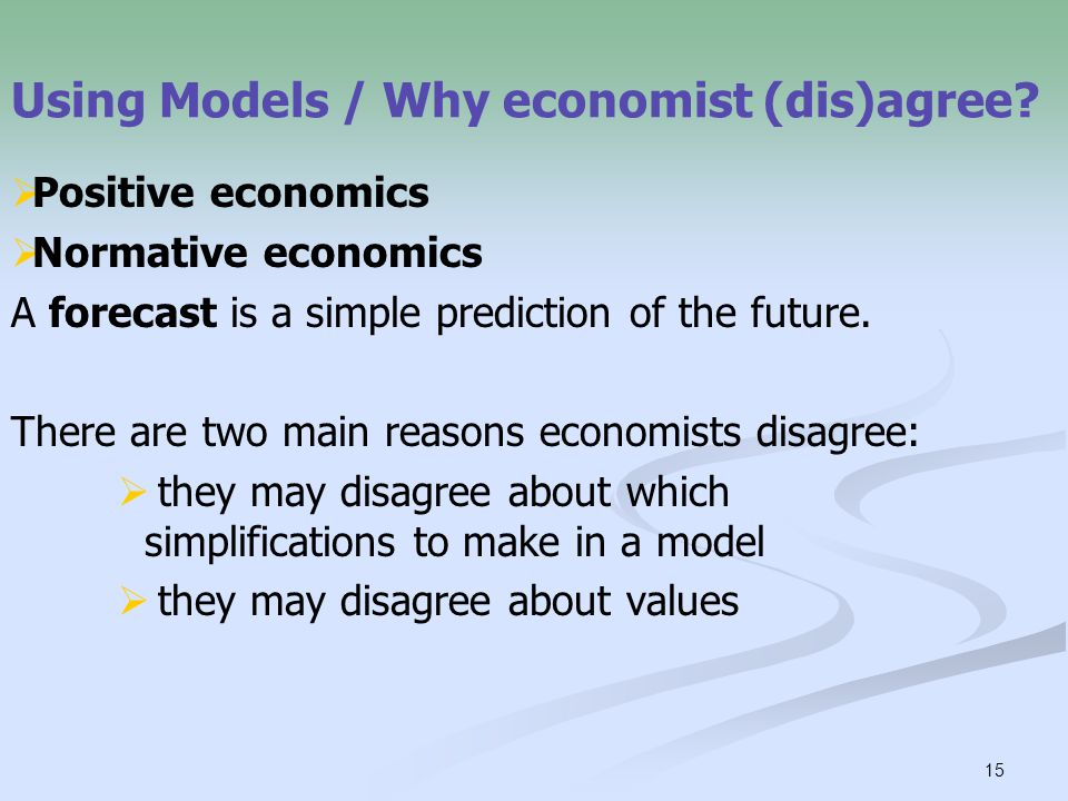 Using Models / Why economist (dis)agree