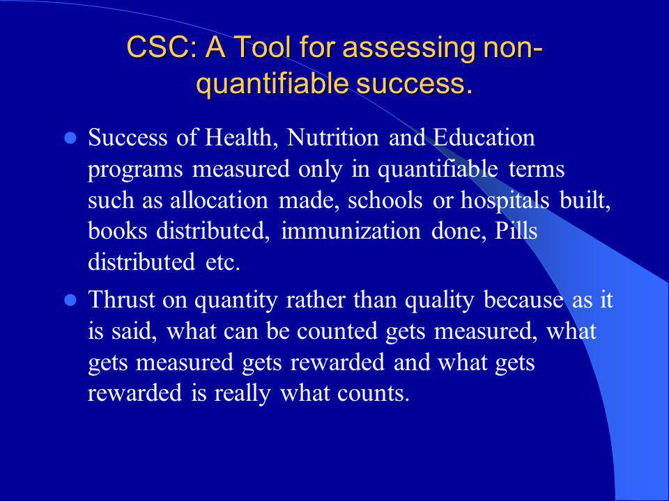 CSC: A Tool for assessing non-quantifiable success.