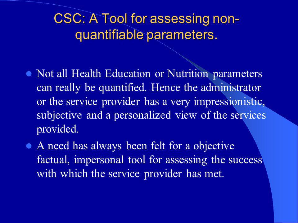 CSC: A Tool for assessing non-quantifiable parameters.