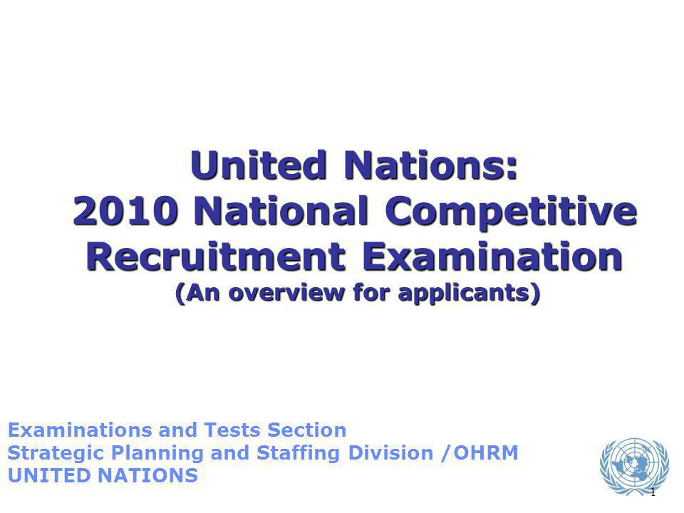 United Nations: 2010 National Competitive Recruitment Examination (An overview for applicants)