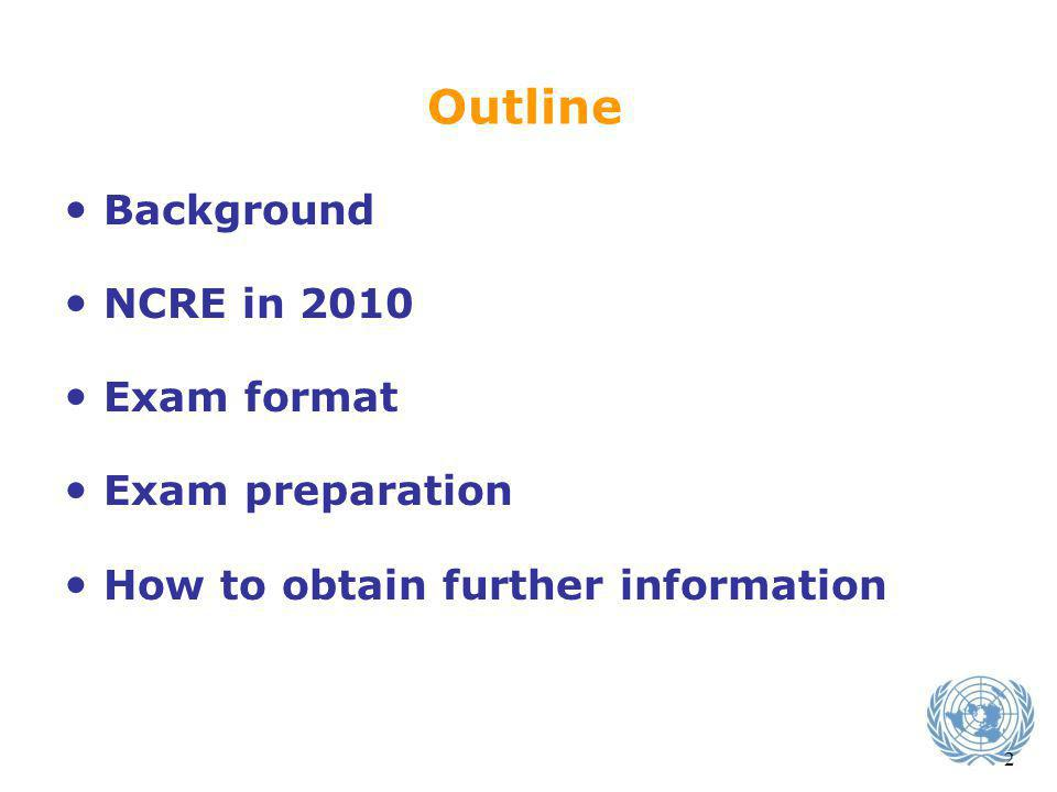 Outline Background NCRE in 2010 Exam format Exam preparation