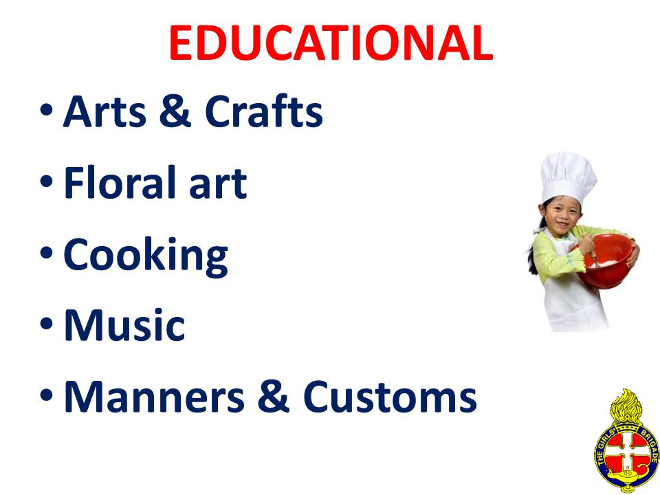 EDUCATIONAL Arts & Crafts Floral art Cooking Music Manners & Customs