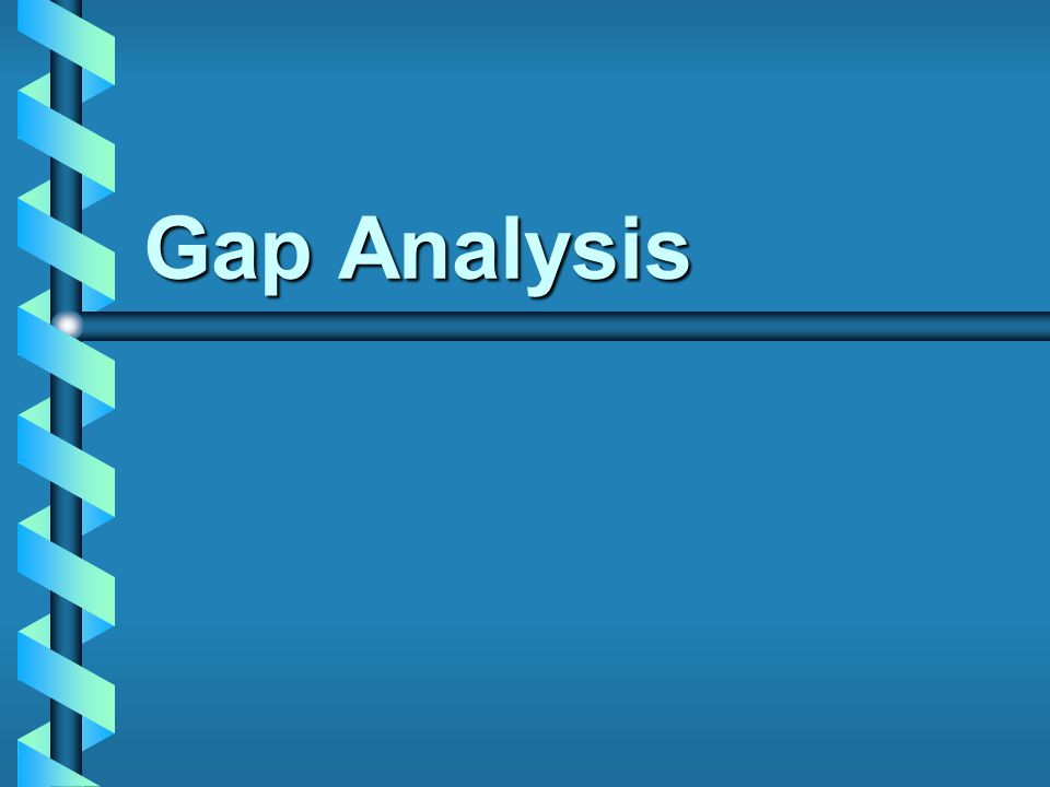 Gap Analysis 156-74-1538 Gap Analysis Slide Presentation 02-19-01