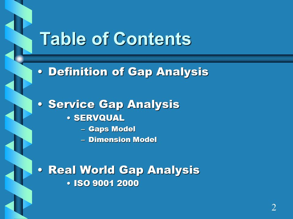 Table of Contents Definition of Gap Analysis Service Gap Analysis