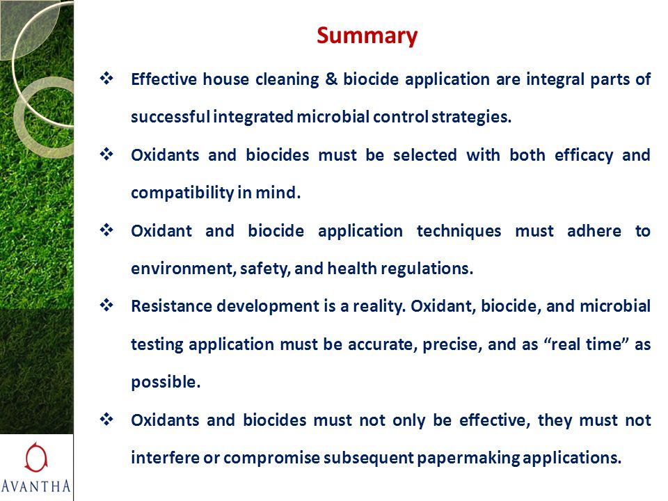 Summary Effective house cleaning & biocide application are integral parts of successful integrated microbial control strategies.