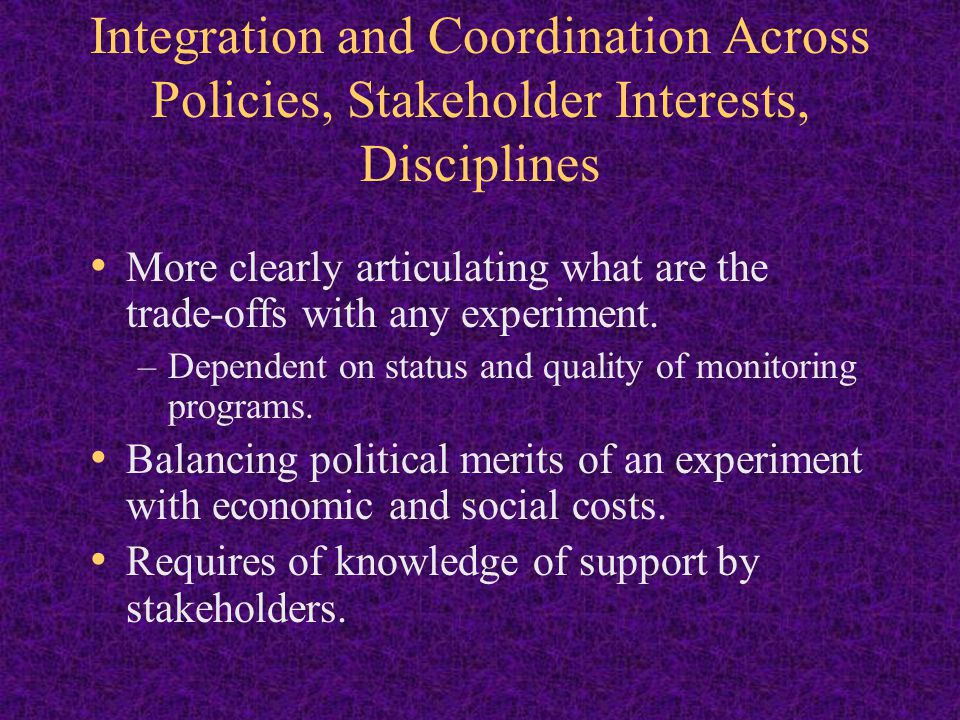 Integration and Coordination Across Policies, Stakeholder Interests, Disciplines