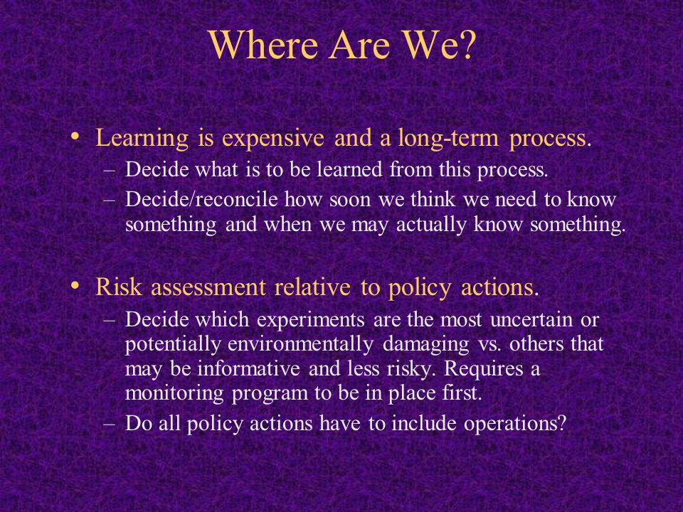 Where Are We Learning is expensive and a long-term process.