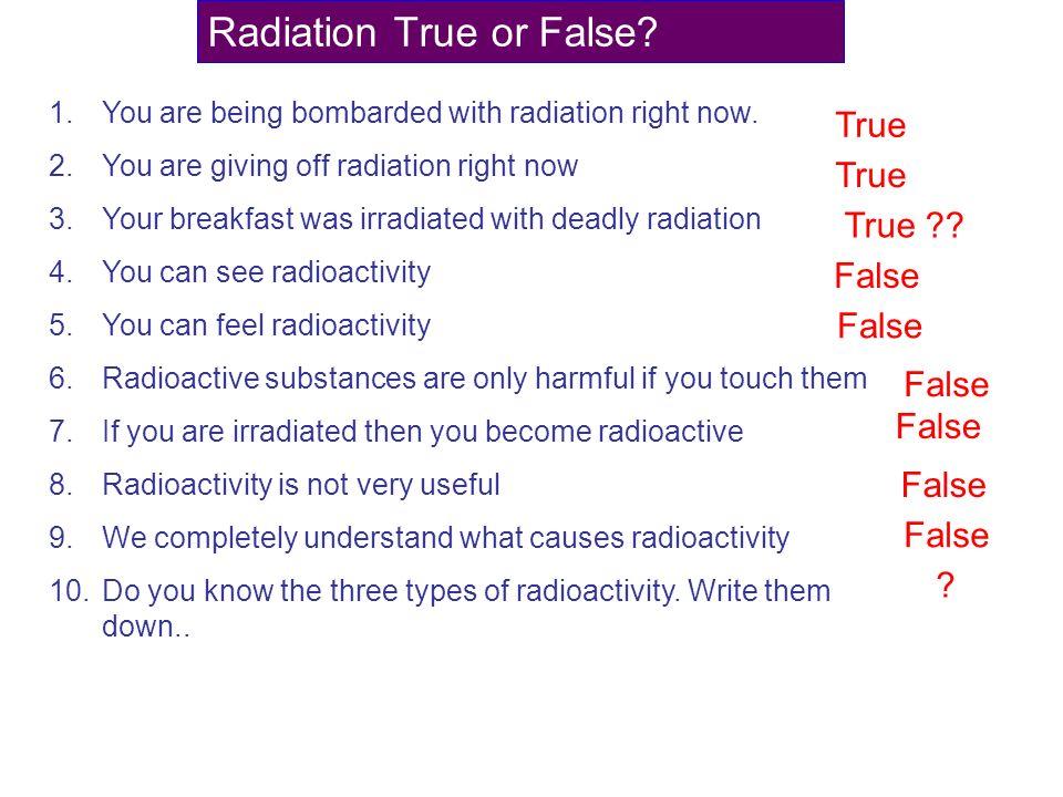 Radiation True or False
