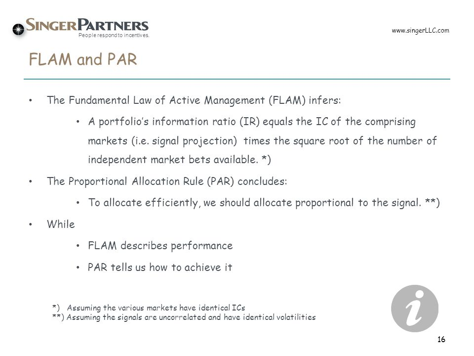 FLAM and PAR The Fundamental Law of Active Management (FLAM) infers:
