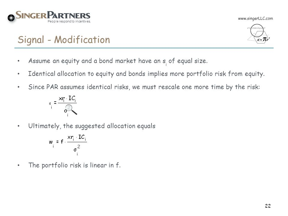 www.singerLLC.com Signal - Modification. Assume an equity and a bond market have an si of equal size.