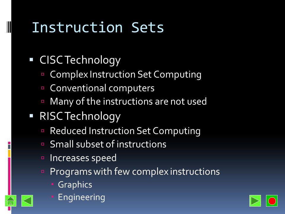 Instruction Sets CISC Technology RISC Technology