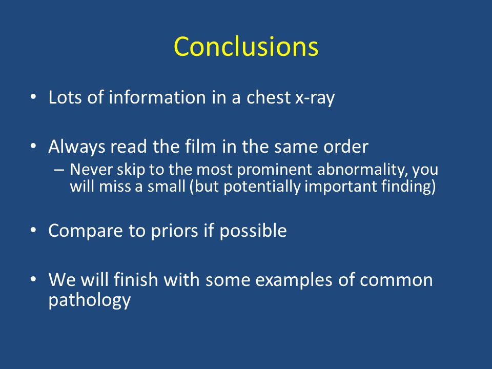 Conclusions Lots of information in a chest x-ray
