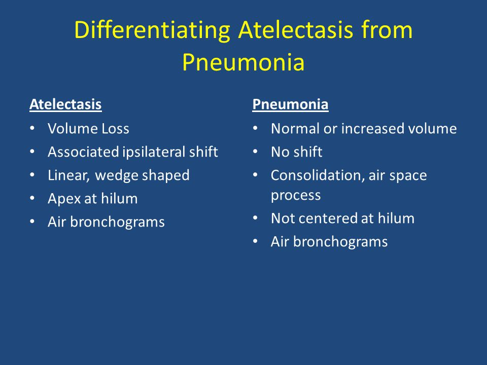 Differentiating Atelectasis from Pneumonia