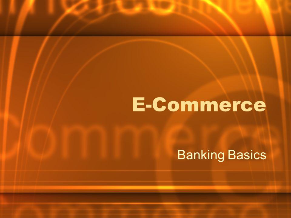 E-Commerce Banking Basics