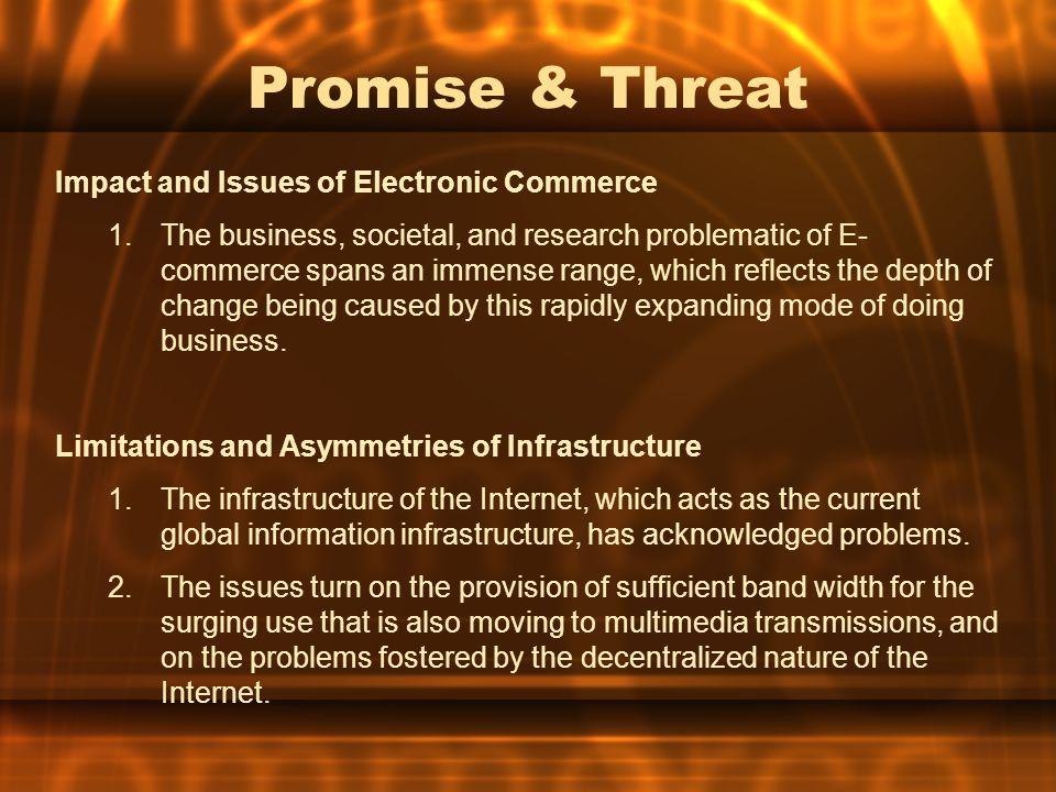 Promise & Threat Impact and Issues of Electronic Commerce