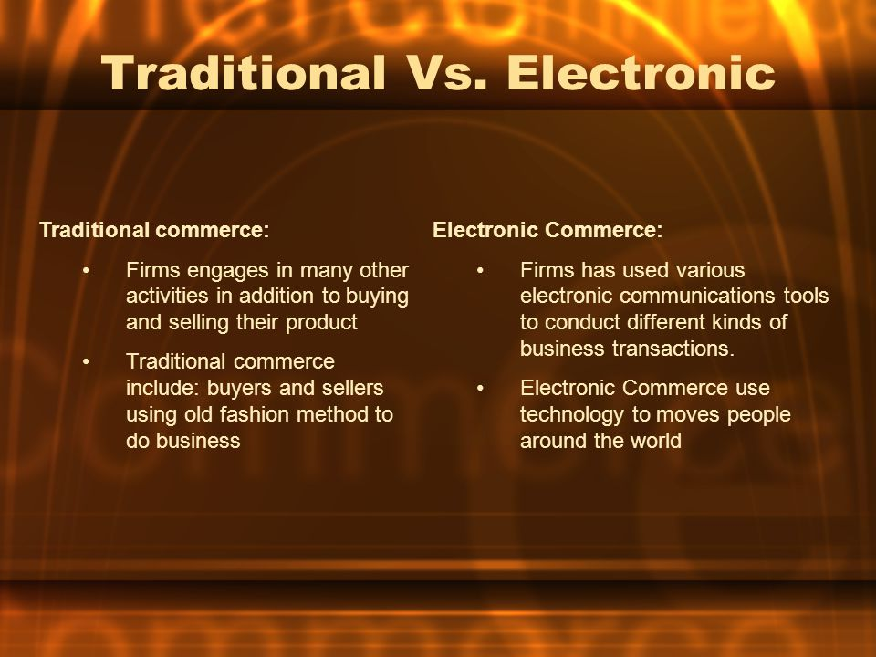Traditional Vs. Electronic