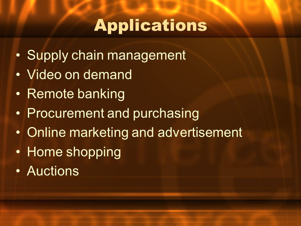 Applications Supply chain management Video on demand Remote banking