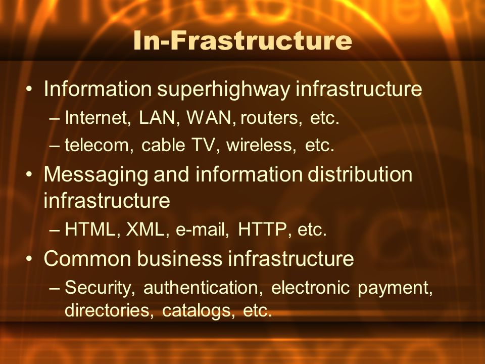 In-Frastructure Information superhighway infrastructure