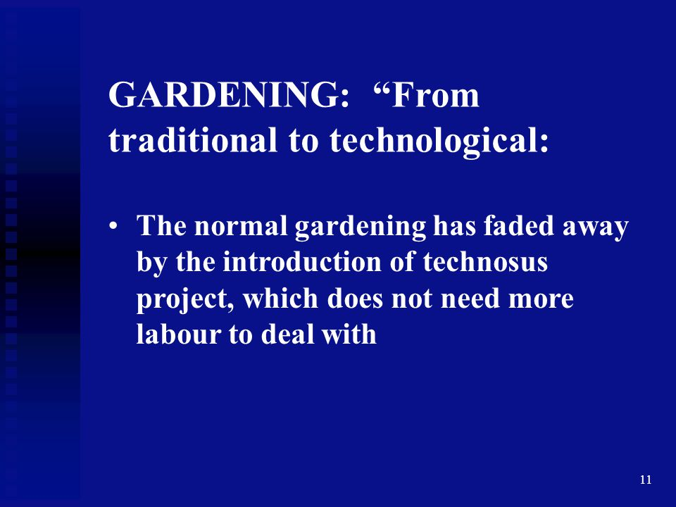 GARDENING: From traditional to technological: