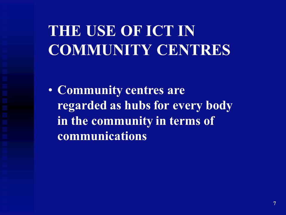 THE USE OF ICT IN COMMUNITY CENTRES