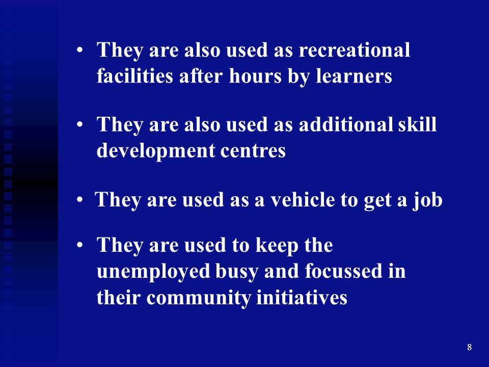 They are also used as recreational facilities after hours by learners
