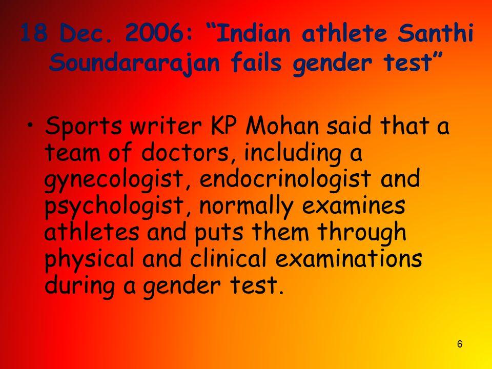18 Dec. 2006: Indian athlete Santhi Soundararajan fails gender test