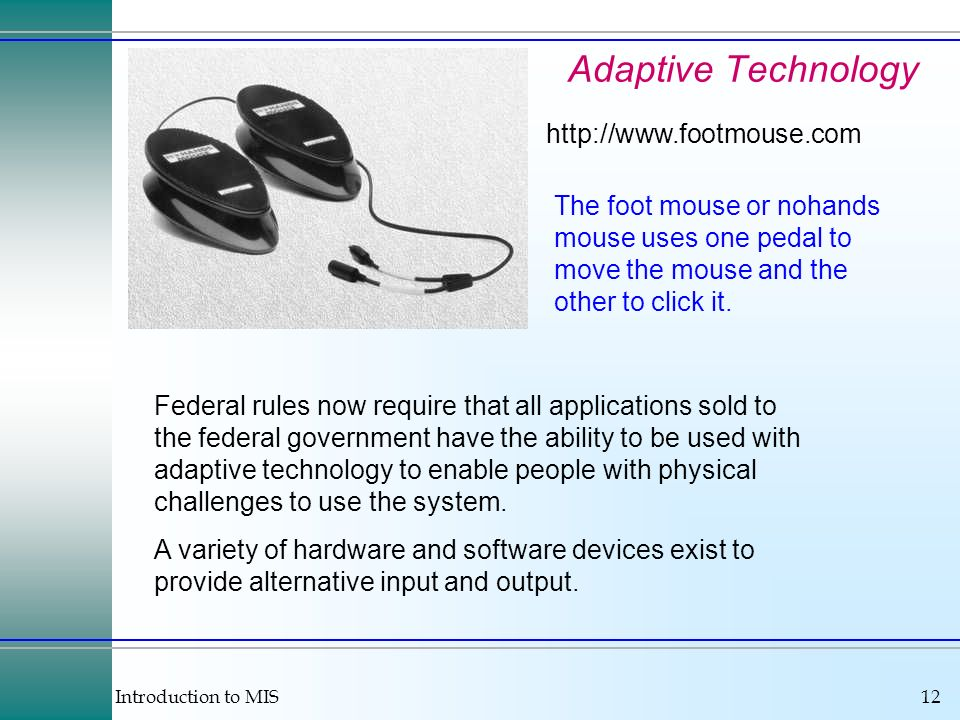 Adaptive Technology http://www.footmouse.com