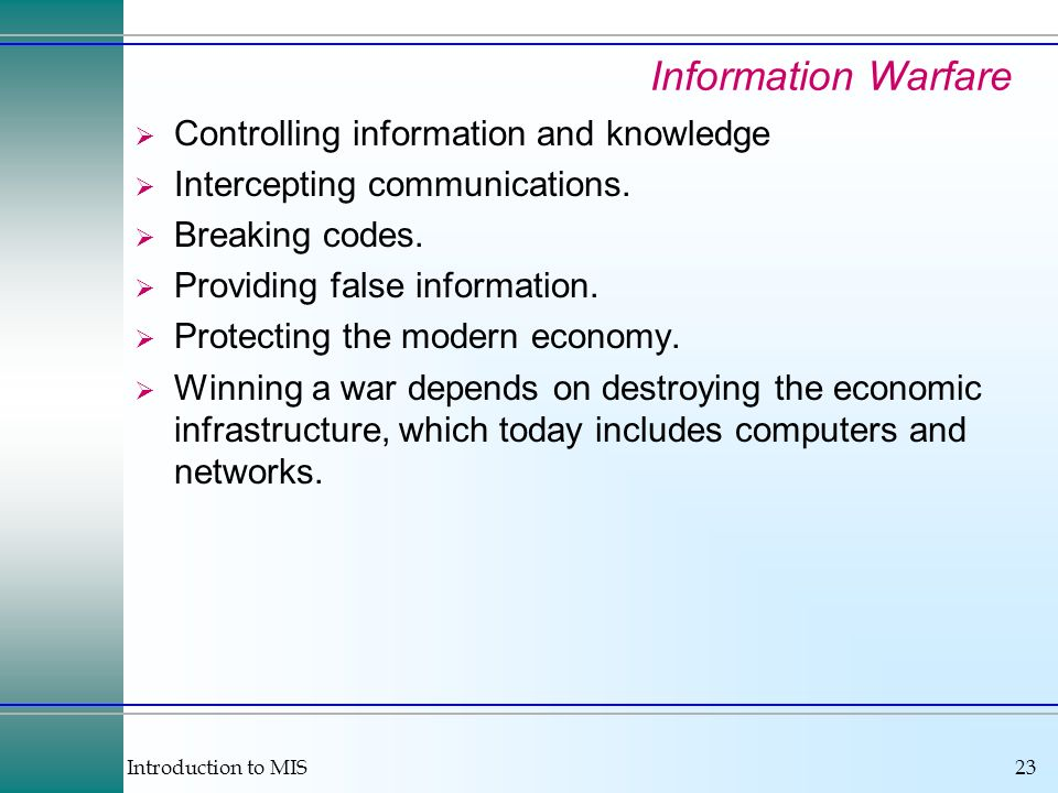 Information Warfare Controlling information and knowledge