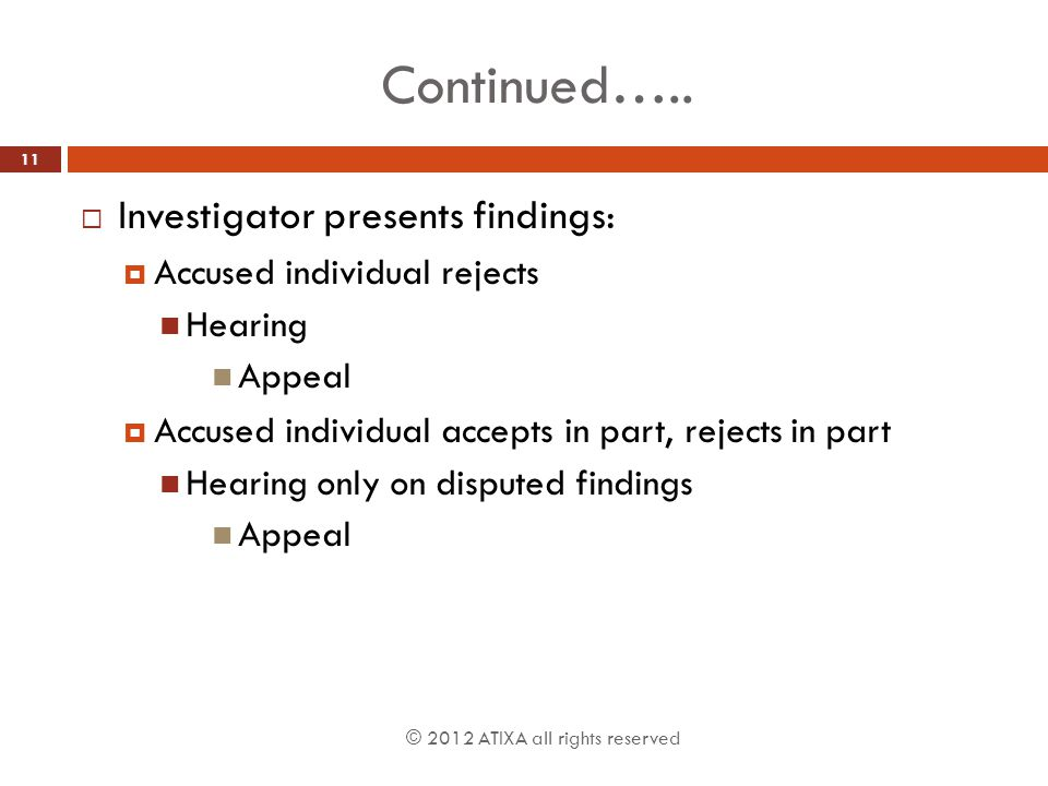 Continued….. Investigator presents findings: