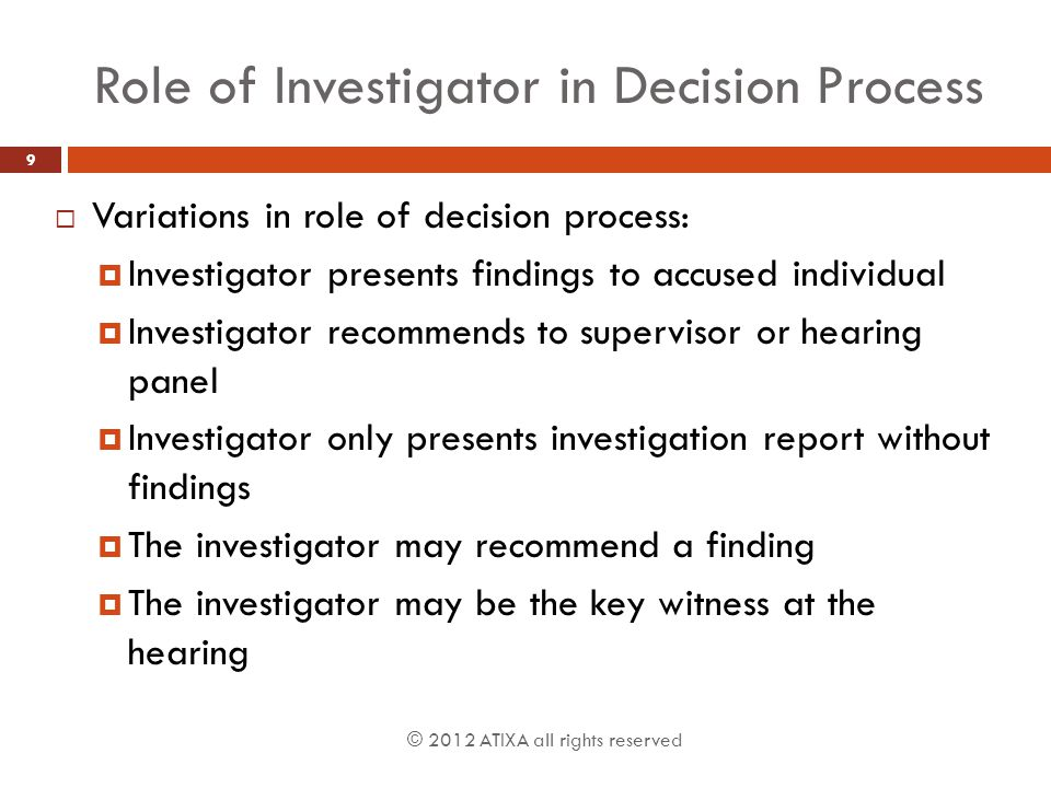 Role of Investigator in Decision Process