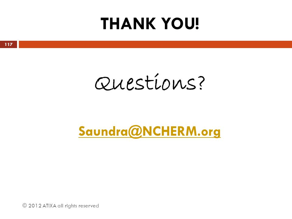 Questions THANK YOU! Saundra@NCHERM.org