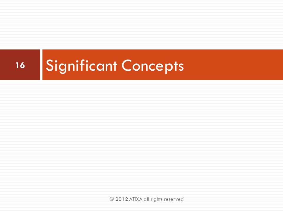 Significant Concepts © 2012 ATIXA all rights reserved