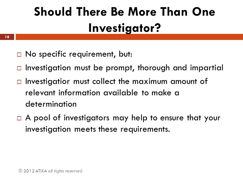 Should There Be More Than One Investigator