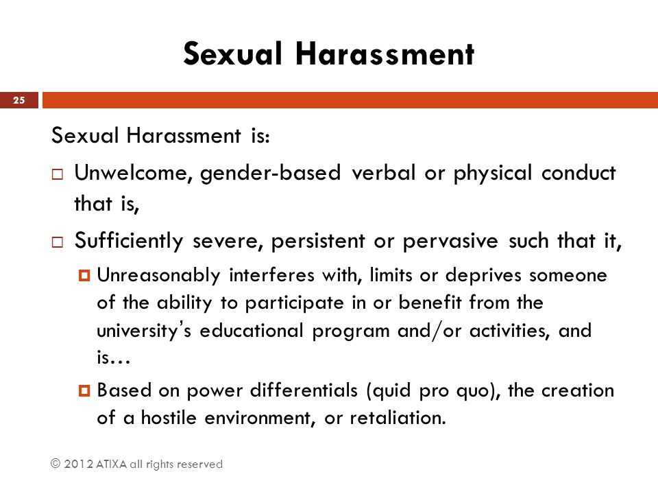 Sexual Harassment Sexual Harassment is: